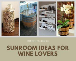 Sunroom Ideas for Wine Lovers