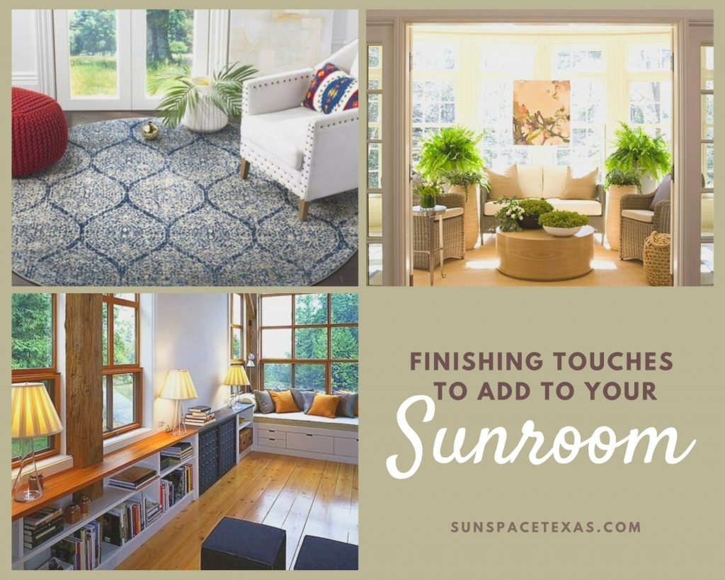 Finishing Touches To Your Sunroom Design